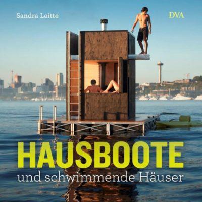 Hausboote und schwimmende Häuser - Sandra Leitte pdf epub