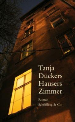 Hausers Zimmer, Tanja Dückers