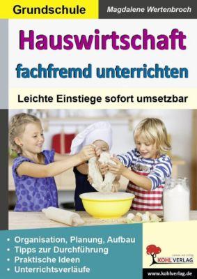 Hauswirtschaft fachfremd unterrichten in der Grundschule, Magdalene Wertenbroch