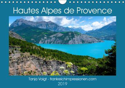 Hautes Alpes de Provence (Wandkalender 2019 DIN A4 quer), Tanja Voigt