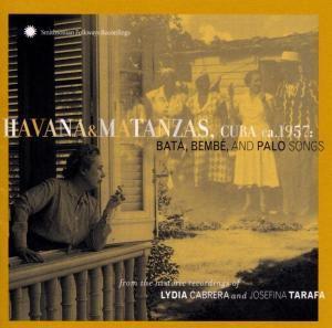 Havana & Matanzas, Cuba, Ca. 1957: Batá, Bembé, An, Lydia & Tarafa,Josefin Cabrera
