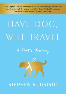 Have Dog, Will Travel, Stephen Kuusisto