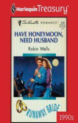 Have Honeymoon, Need Husband, Robin Wells