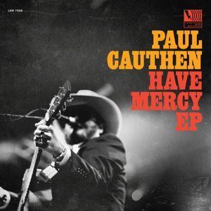Have Mercy (12''), Paul Cauthen