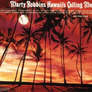 Hawaii'S Calling Me, Marty Robbins