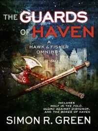 Hawk and Fisher: Guards of Haven, Simon R. Green