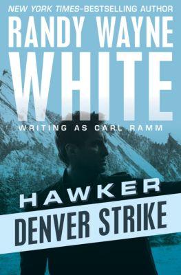 Hawker: Denver Strike, Randy Wayne White