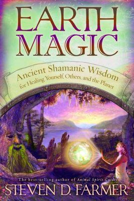 Hay House Inc: Earth Magic, Steven Farmer