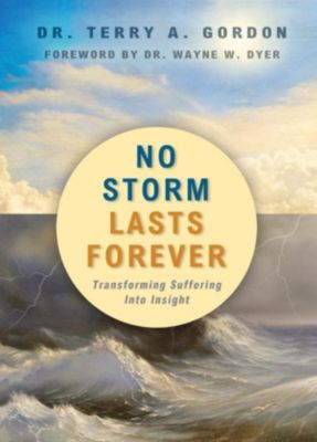 Hay House Inc: No Storm Lasts Forever, Dr. Terry A. Gordon