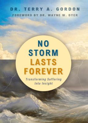 Hay House Inc.: No Storm Lasts Forever, Terry A. Gordon