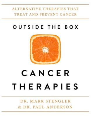 Hay House Inc.: Outside the Box Cancer Therapies, Mark Stengler