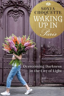Hay House Inc.: Waking Up in Paris, Sonia Choquette