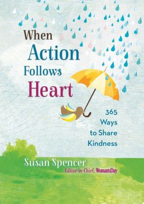 Hay House Inc.: When Action Follows Heart, Susan Spencer