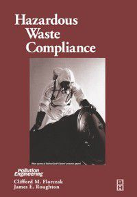 Hazardous Waste Compliance, James Roughton, Clifford Florczak