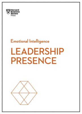 HBR Emotional Intelligence Series: Leadership Presence (HBR Emotional Intelligence Series), Deborah Tannen, Amy Jen Su, John Beeson, Harvard Business Review, Amy J.C. Cuddy