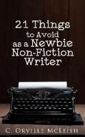 HCP Book Publishing: 21 Things to Avoid as a Newbie Non-Fiction Writer, C. Orville McLeish