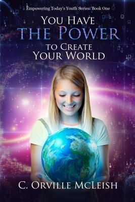 HCP Book Publishing: You Have the Power to Create Your World, C. Orville McLeish