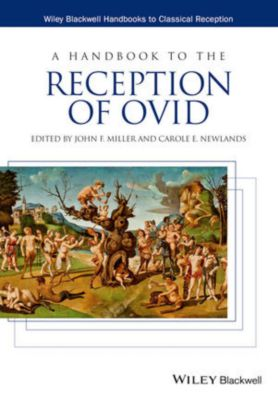 HCRZ - Wiley-Blackwell Handbooks to Classical Reception: A Handbook to the Reception of Ovid