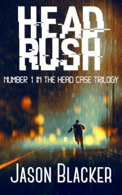 Head Case Trilogy: Head Rush (Head Case Trilogy, #1), Jason Blacker