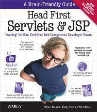 Head First: Head First Servlets and JSP, Bryan Basham, Bert Bates, Kathy Sierra