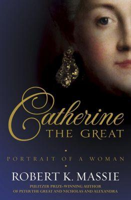 Head of Zeus: Catherine the Great, Robert K. Massie