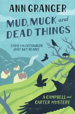 Headline: Mud, Muck and Dead Things (Campbell & Carter Mystery 1), Ann Granger