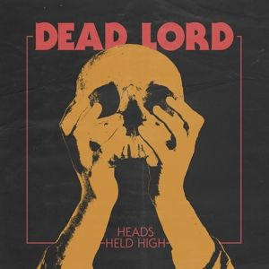 Heads Held High, Dead Lord