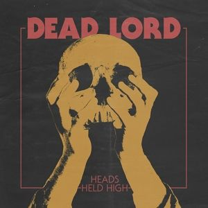 Heads Held High (Vinyl), Dead Lord