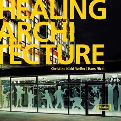 Healing Architecture, Christine Nickl-Weller