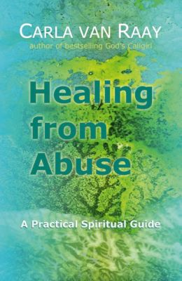 Healing from Abuse, Carla Van Raay
