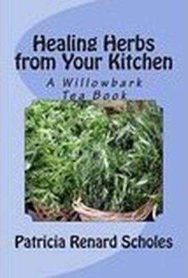 Healing Herbs from Your Kitchen, Patricia Renard Scholes