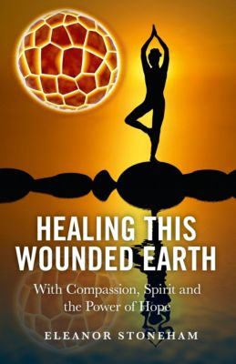Healing This Wounded Earth, Eleanor Stoneham