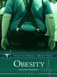 Health and Medical Issues Today: Obesity, Evelyn Kelly