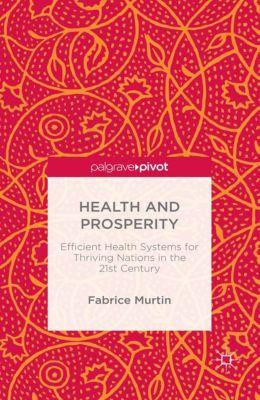 Health and Prosperity, Fabrice Murtin