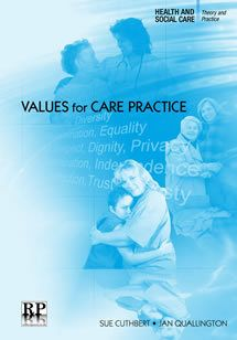 Health and Social Care: Values for Care Practice, Jan Quallington, Sue Cuthbert