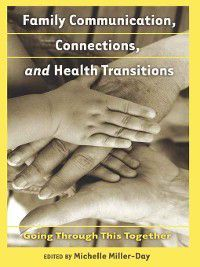Health Communication: Family Communication, Connections, and Health Transitions