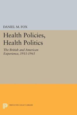 Health Policies, Health Politics, Daniel M. Fox