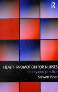 Health Promotion for Nurses, Stewart Piper