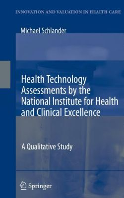Health Technology Assessments by the National Institute for Health and Clinical Excellence, Michael Schlander