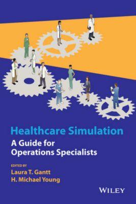 Healthcare Simulation, H. Michael Young, Laura T. Gantt