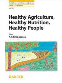 Healthy Agriculture, Healthy Nutrition, Healthy People