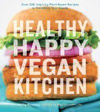 Healthy Happy Vegan Kitchen, Kathy Patalsky