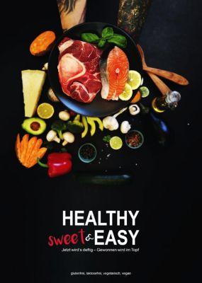 Healthy sweet & EASY - Jetzt wird's deftig - Gewonnen wird im Topf - Mona Bauer |