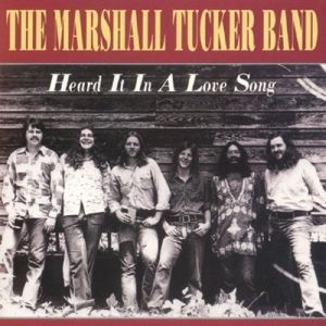 Heard It In A Love Song, The Marshall Tucker Band