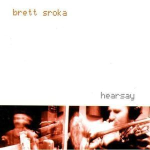 Hearsay, Brett Stroka