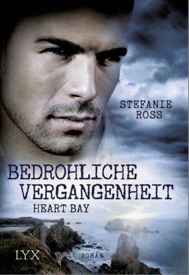 Heart Bay - Bedrohliche Vergangenheit, Stefanie Ross