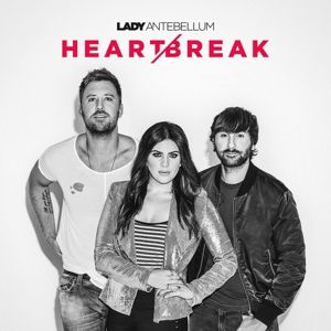 Heart Break, Lady Antebellum