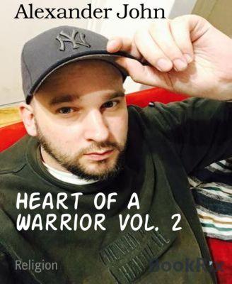 Heart Of A Warrior Vol. 2, Alexander John