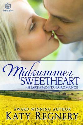 Heart of Montana: Midsummer Sweetheart, Katy Regnery