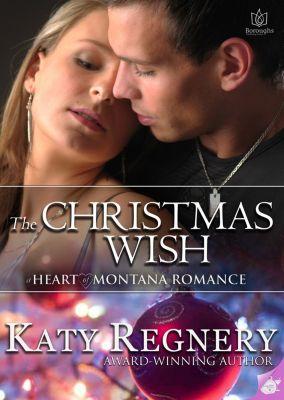 Heart of Montana: The Christmas Wish, Katy Regnery